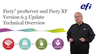 Fiery proServer and Fiery XF 6.5 Technical Overview Video