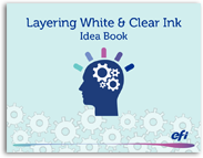 Layering White & Clear Ink Idea Book